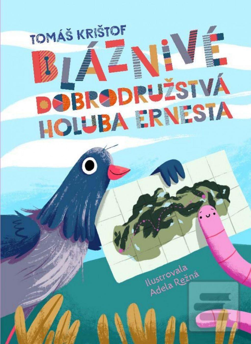Tomáš Krištof: Bláznivé dobrodružstvá holuba Ernesta | spisskanovaves.eu