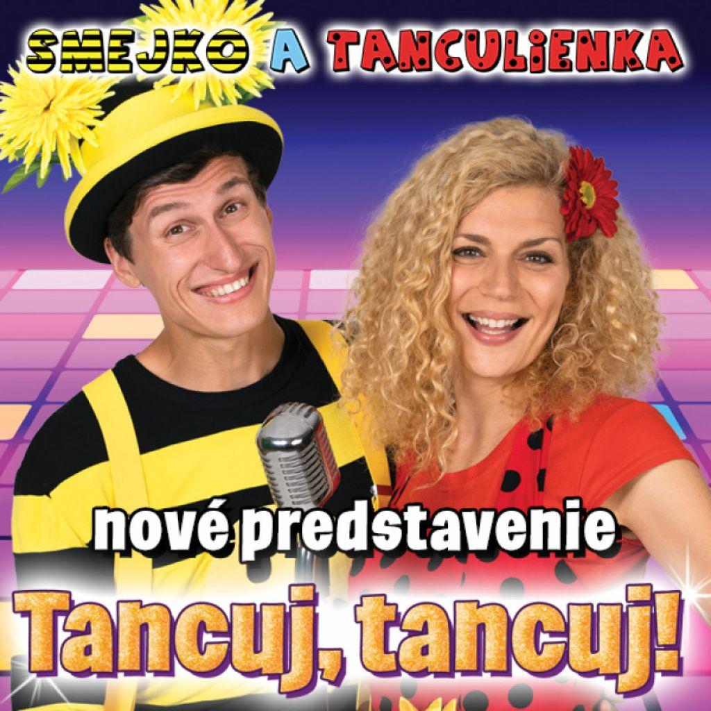 Smejko a Tanculienka: Tancuj, tancuj | spisskanovaves.eu