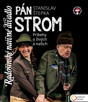 Radošinské naivné divadlo / Stanislav Štepka: PÁN STROM | spisskanovaves.eu