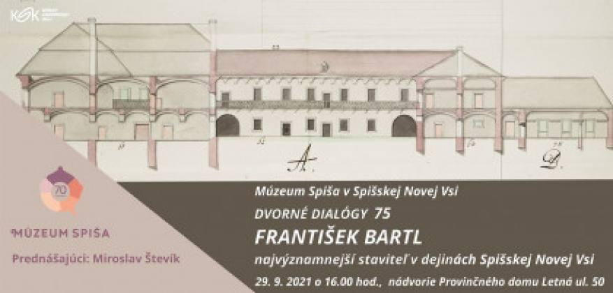 Dvorné dialógy 74: František Bartl   spisskanovaves.eu